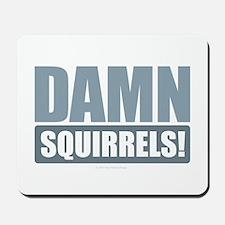 Damn Squirrels! Mousepad