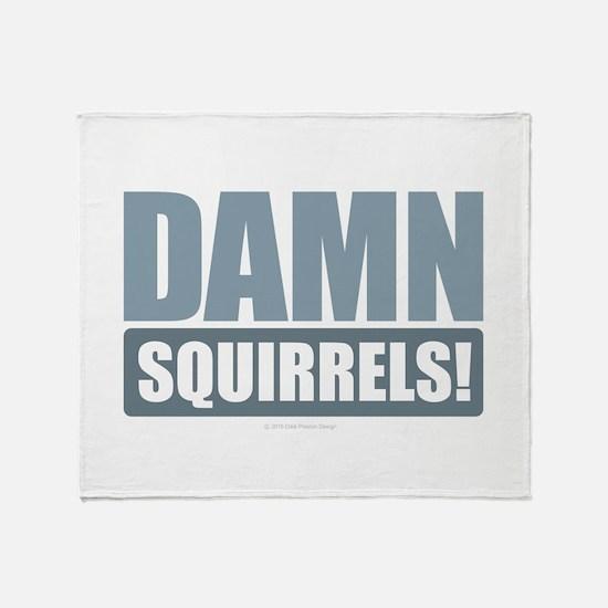 Damn Squirrels! Throw Blanket