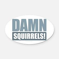 Damn Squirrels! Oval Car Magnet