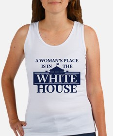 A Woman's Place is in the White House Tank Top