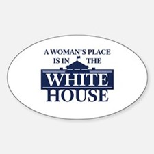 A Woman's Place is in the White House Decal