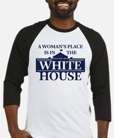 A Woman's Place is in the White Ho Baseball Jersey