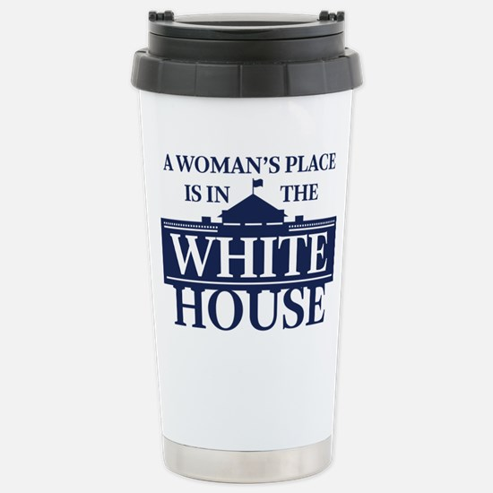 A Woman's Place is in t Stainless Steel Travel Mug