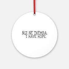 Ngi Ne Themba Ornament (Round)