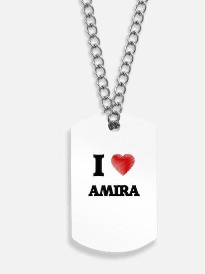 I Love Amira Dog Tags