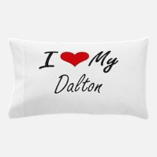 I Love My Dalton Pillow Case