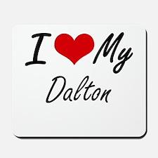 I Love My Dalton Mousepad