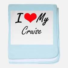 I Love My Cruise baby blanket