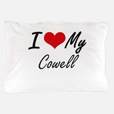 I Love My Cowell Pillow Case