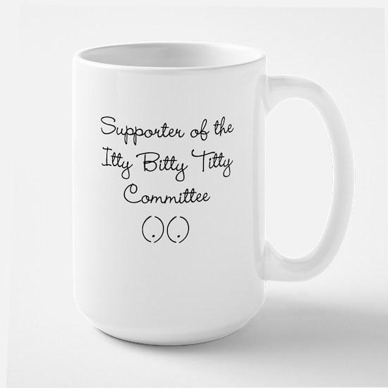 Itty Bitty Titty Supporter Mugs