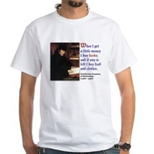 Erasmus on Buying Books Shirt