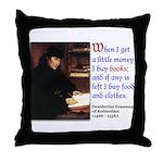 Erasmus on Buying Books Throw Pillow