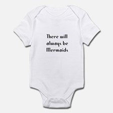 There will always be Mermaids Infant Bodysuit