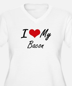 I Love My Bacon Plus Size T-Shirt