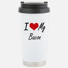 I Love My Bacon Stainless Steel Travel Mug