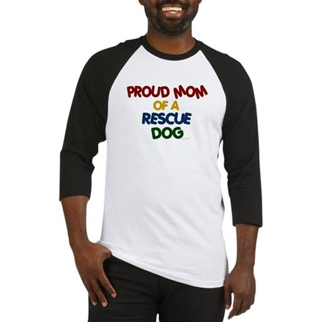 Proud Mom Of Rescue Dog 1 Baseball Jersey