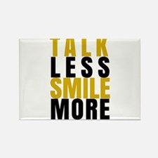 Talk Less Smile More Magnets