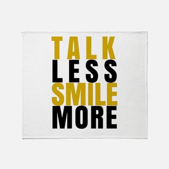 Talk Less Smile More Throw Blanket
