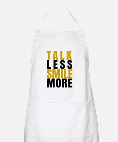 Talk Less Smile More Apron