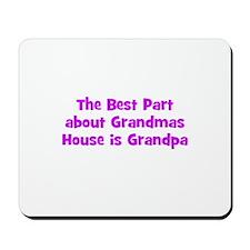 The Best Part about Grandmas  Mousepad