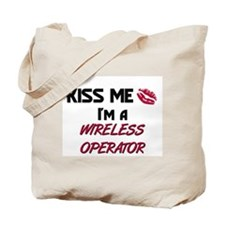 Kiss Me I'm a WIRELESS OPERATOR Tote Bag