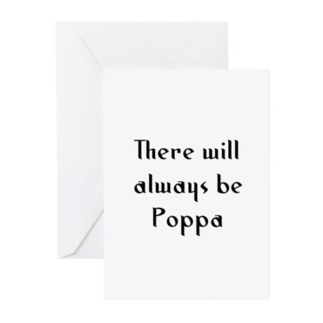 There will always be Poppa Greeting Cards (Pk of 1