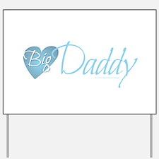 Big Daddy Yard Sign