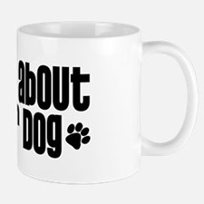 Ask Me About My Foster Dog Mug
