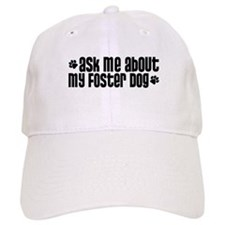 Ask Me About My Foster Dog Baseball Cap