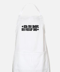 Ask Me About My Foster Dog BBQ Apron