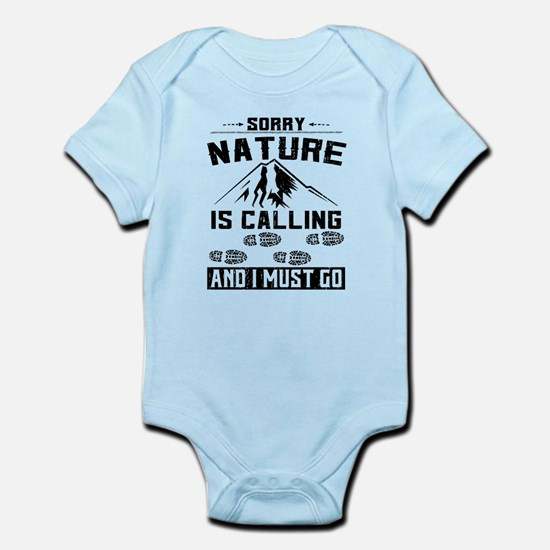 Sorry Nature is Calling Infant Bodysuit