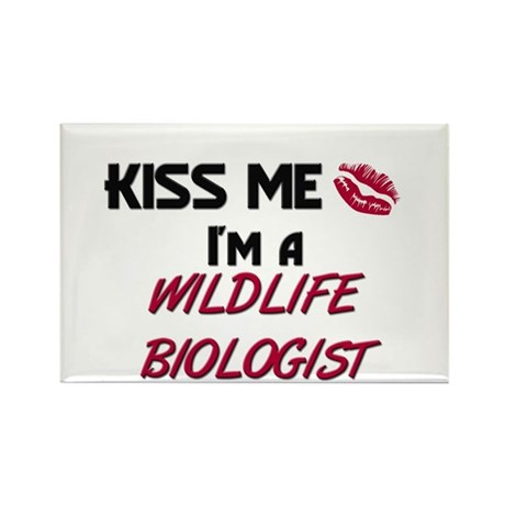 Kiss Me I'm a WILDLIFE BIOLOGIST Rectangle Magnet