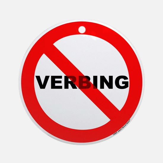 No Verbing Ornament (Round)