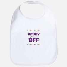 DADDY is my BFF Bib