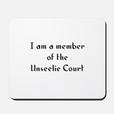 I am a member of the Unseelie Mousepad