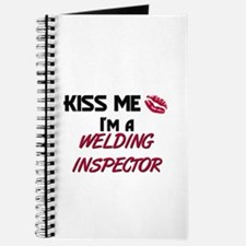 Kiss Me I'm a WELDING INSPECTOR Journal