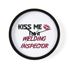 Kiss Me I'm a WELDING INSPECTOR Wall Clock