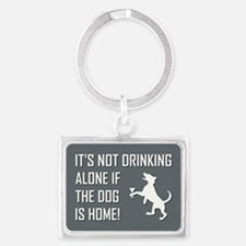 IT'S NOT DRINKING ALONE... Keychains