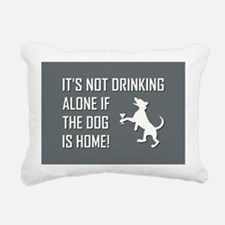 IT'S NOT DRINKING ALONE... Rectangular Canvas Pill