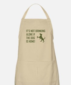 IT'S NOT DRINKING ALONE... Apron