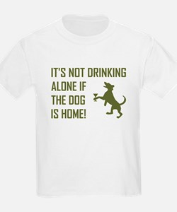 IT'S NOT DRINKING ALONE... T-Shirt