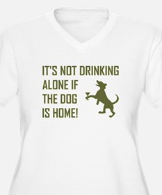 IT'S NOT DRINKING ALONE... Plus Size T-Shirt