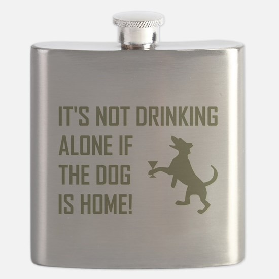 IT'S NOT DRINKING ALONE... Flask