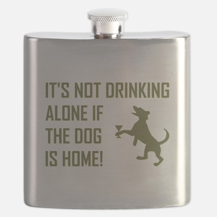 IT'S NOT DRINKING ALONE... Flask
