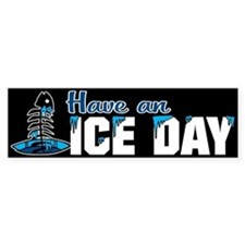 Have An Ice Day Bumper Car Sticker