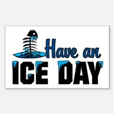 Have An Ice Day Rectangle Decal