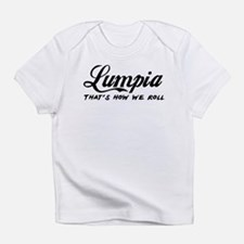Lumpia that's how we roll Infant T-Shirt