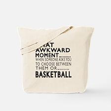Basketball Awkward Moment Designs Tote Bag