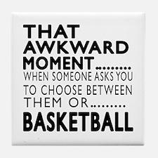 Basketball Awkward Moment Designs Tile Coaster