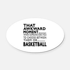 Basketball Awkward Moment Designs Oval Car Magnet